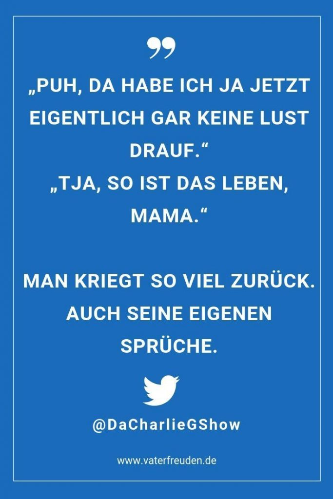 also the own sayings ;-) A funny Twitter saying around the life with ...