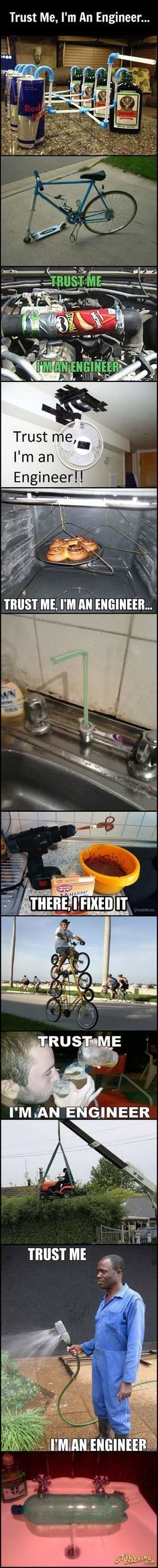 Trust Me, I'm An Engineer! Some of these are actually really good ideas:'D
