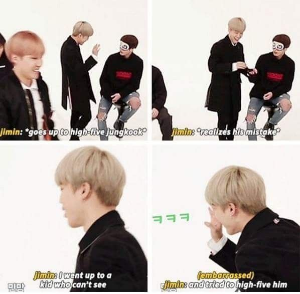 Jimin you are my bias so thank you for showing me that you are like me very dump...