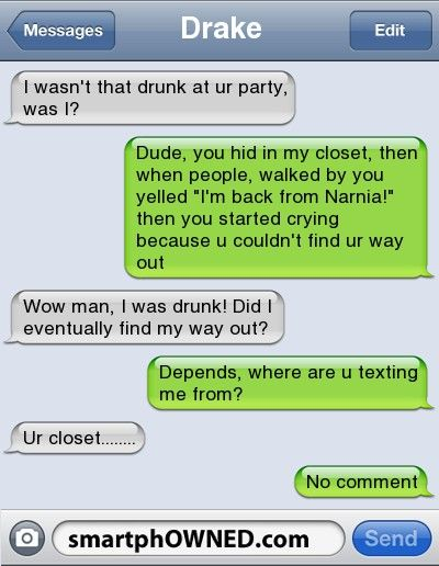 funny text messages i wasnt that drunk | DrakeI wasn't that drunk at ur part...