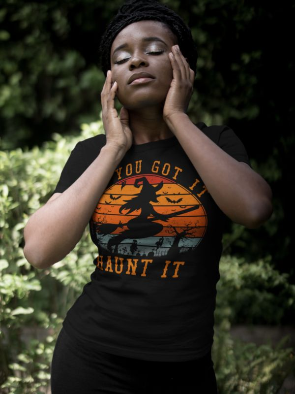 Fun Halloween Gifts Idea for woman - If You Got Witch Haunt It T-Shirt. Great su...