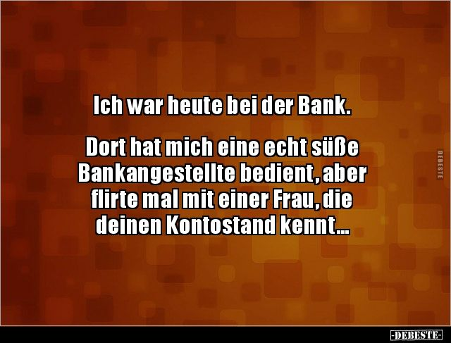 I was at the bank today Funny pictures, sayings, jokes, really funny
