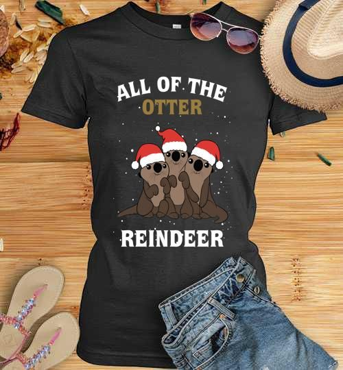 All Of The Otter Reindeer christmas costume gift Ladies Short Sleeve